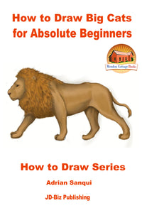 How to Draw Big Cats for Absolute Beginners