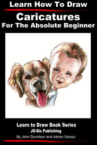 Learn How to Draw Caricatures - For the Absolute Beginner