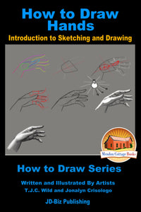 How to Draw Hands and More