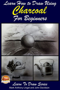 Learn How to Draw Using Charcoal for Beginners