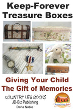 Load image into Gallery viewer, Keep-Forever Treasure Boxes - Giving Your Child the Gift of Memories