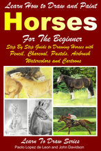 Load image into Gallery viewer, Learn How to Draw and Paint Horses for Beginners