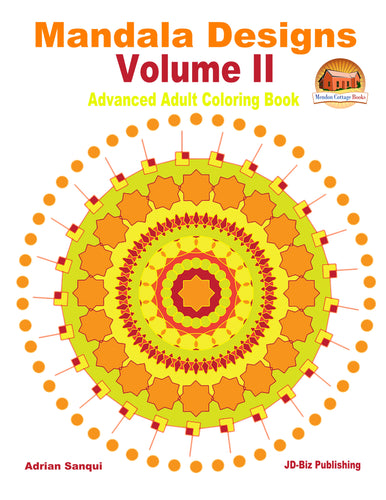 Mandala Designs Volume II - Advanced Adult Coloring Book