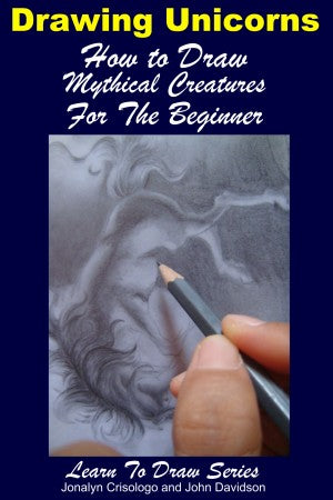 Drawing Unicorns - How to Draw Mythical Creatures for the Beginner