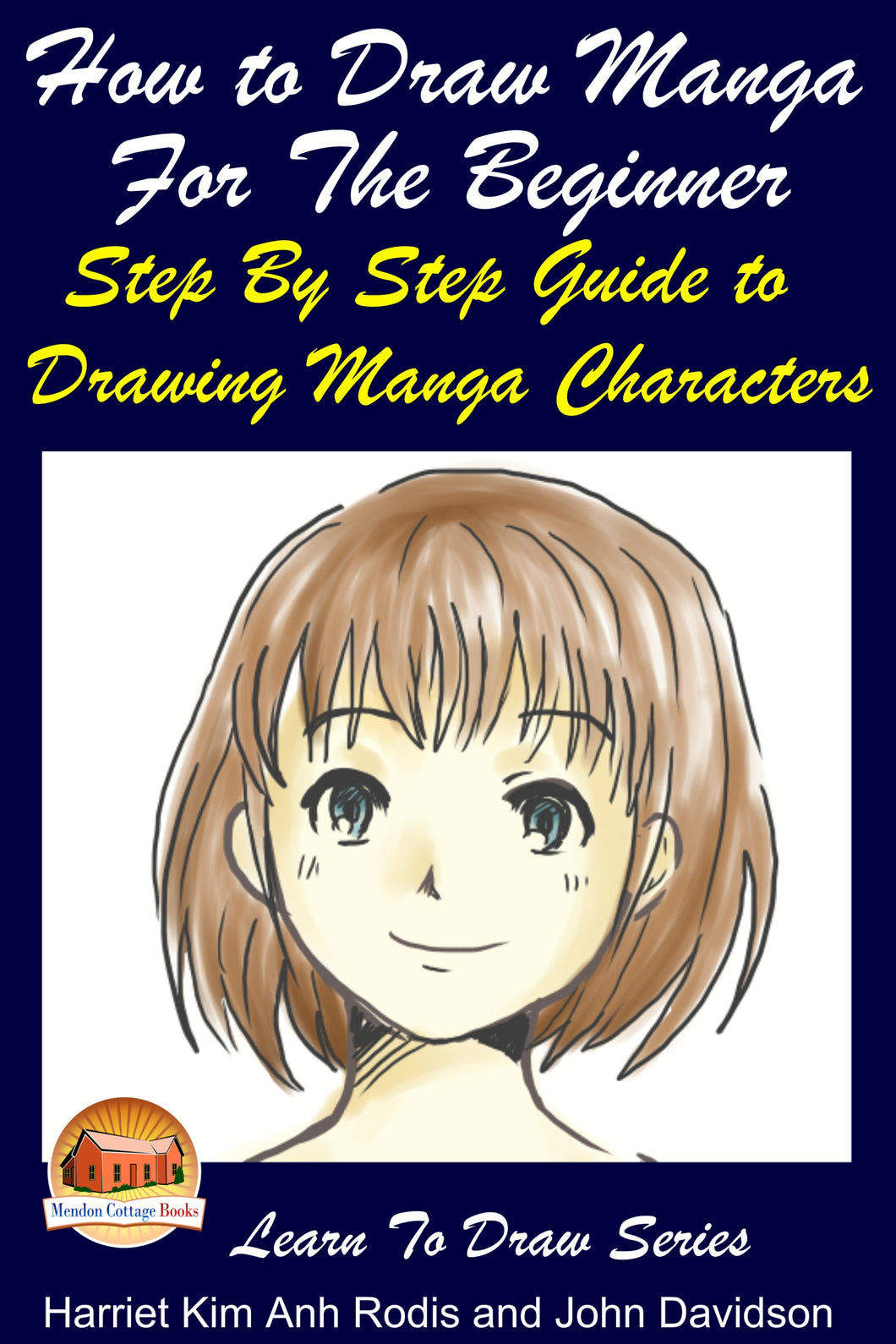 How to Draw Manga For the Beginner - Step By Step Guide to Drawing Manga Characters