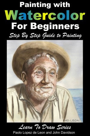 Painting with Watercolor For Beginners - Step By Step Guide to Painting
