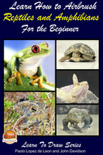 Load image into Gallery viewer, Learn How to Airbrush Reptiles and Amphibians For the Beginners