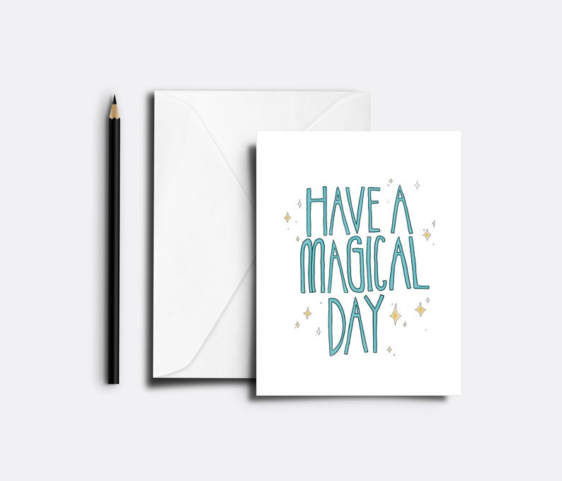 Have A Magical Day Blank Greeting Card