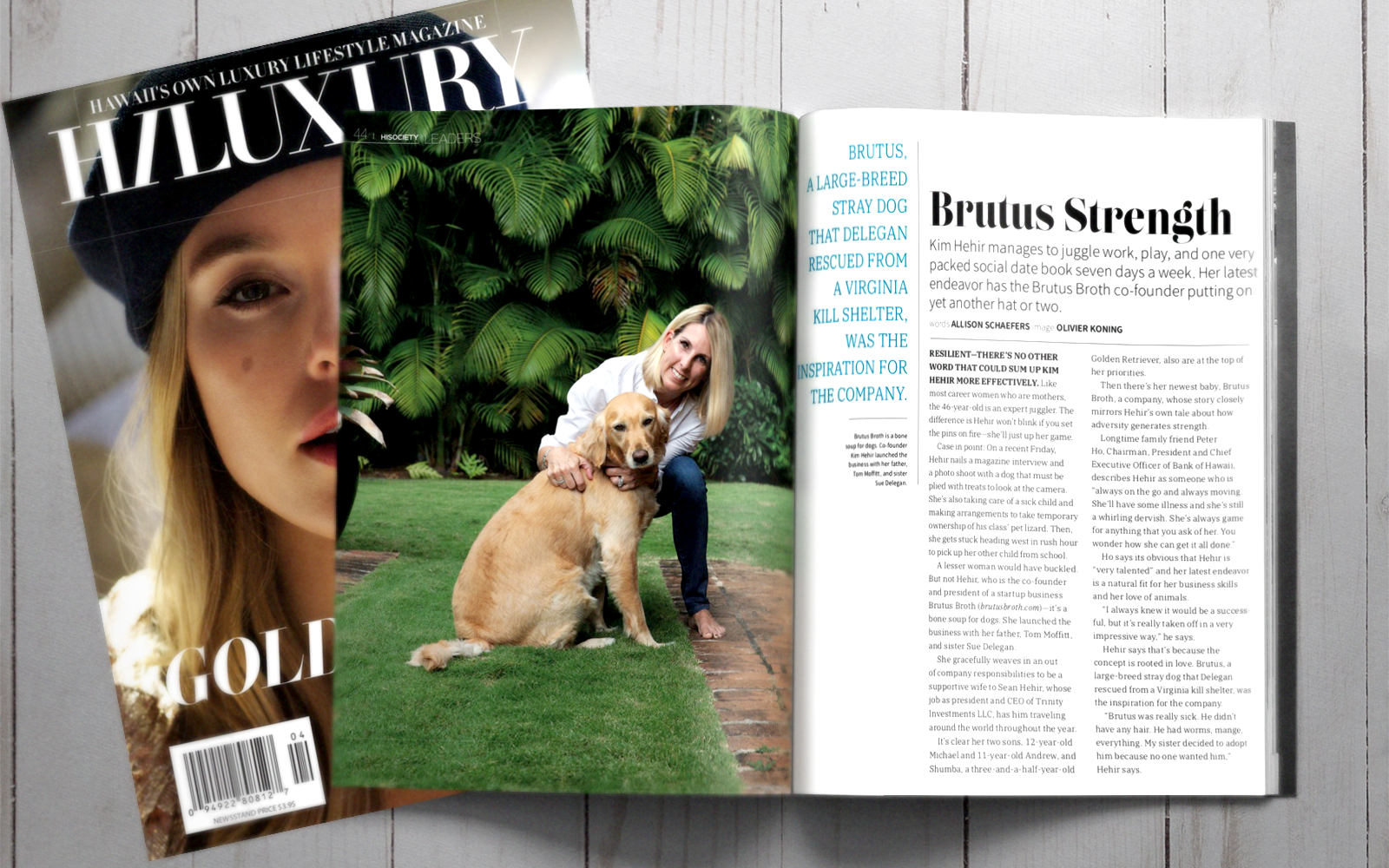 Hawaii Luxury Magazine follows Brutus strength