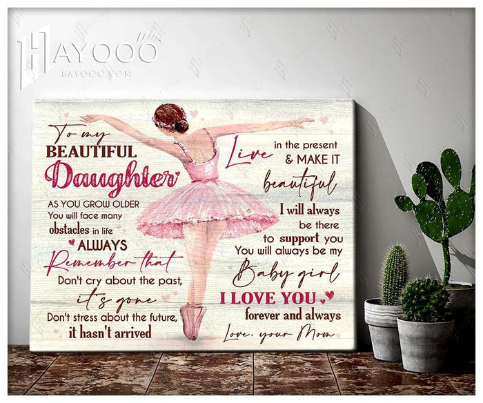 Ballet Canvas To My Daughter Make It Beautiful