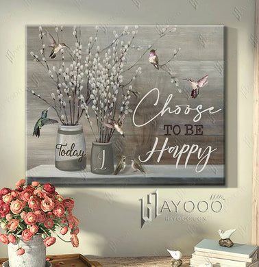 Hummingbird And Pussy Willows Canvas Today I Choose To Be Happy