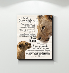 Lion - Canvas - To My Granddaughter (Grandma) - You Have Your Own Matches