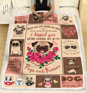 HAYOOO DOG BLANKET Pugs And Kisses I Am Sorry For All The Time I Kissed You