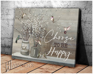Hummingbird Canvas Today I Choose To Be Happy