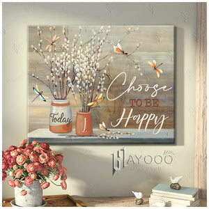 Dragonfly - Canvas - Today I choose to be happy