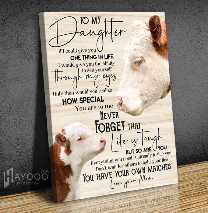 Cow Canvas To My Daughter You Have Your Own Matches