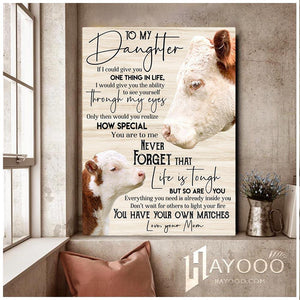 Cow Canvas To My Daughter You Have Your Own Matches - Hayooo Shop