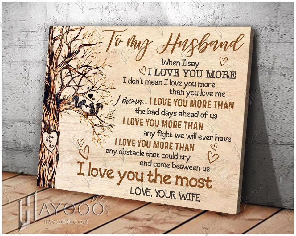 To my husband - Canvas - I love you more