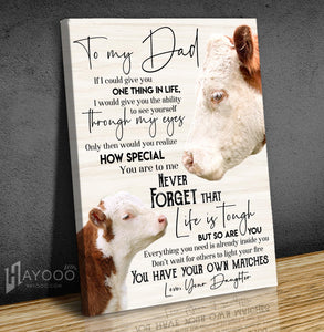 Hereford Cattle - Canvas - To My Dad (Daughter) - You Have Your Own Matches