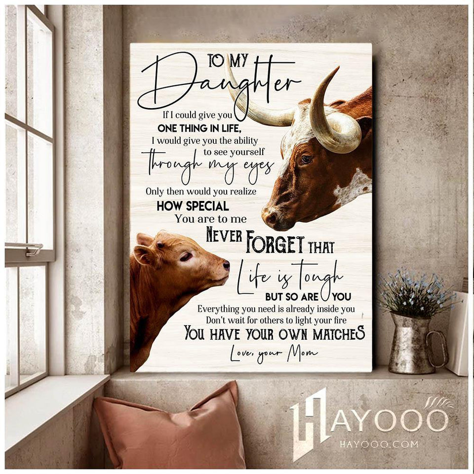 Texas Longhorn Cattle Canvas To My Daughter (Mom) You Have Your Own Matches - Hayooo Shop
