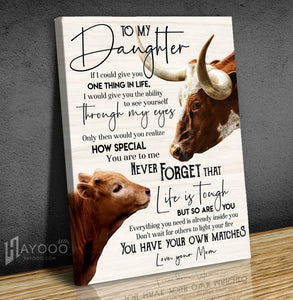 Texas longhorn cattle - Canvas - To My Daughter (Mom) - You Have Your Own Matches