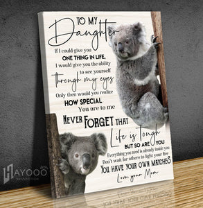 Koala Canvas To My Daughter (Mom) You Have Your Own Matches - Hayooo Shop