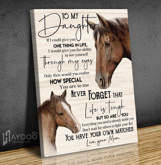 Horse - Canvas - To My Daughter (Mom) - You Have Your Own Matches