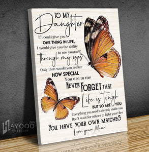 Butterfly Canvas To My Daughter (Mom) You Have Your Own Matches - Hayooo Shop