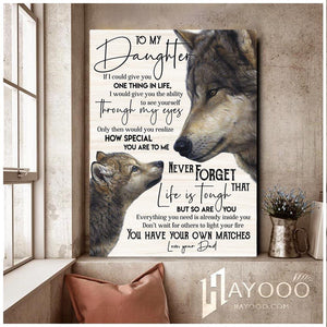 Wolf Canvas To My Daughter (Dad) You Have Your Own Matches - Hayooo Shop