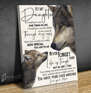 Wolf Canvas To My Daughter (Mom) You Have Your Own Matches - Hayooo Shop