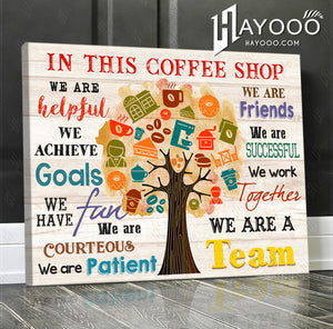 In This Coffee Shop Canvas We Are A Team Ver.4