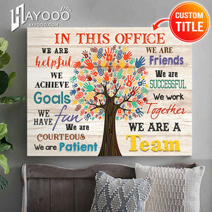 CUSTOM CANVAS - IN THIS OFFICE - We are a team Ver.4