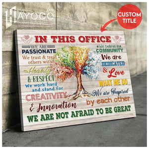 CUSTOM CANVAS - IN THIS OFFICE - We are not afraid to be great Ver.5
