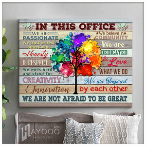 Custom Canvas In This Office We Are Not Afraid To Be Great