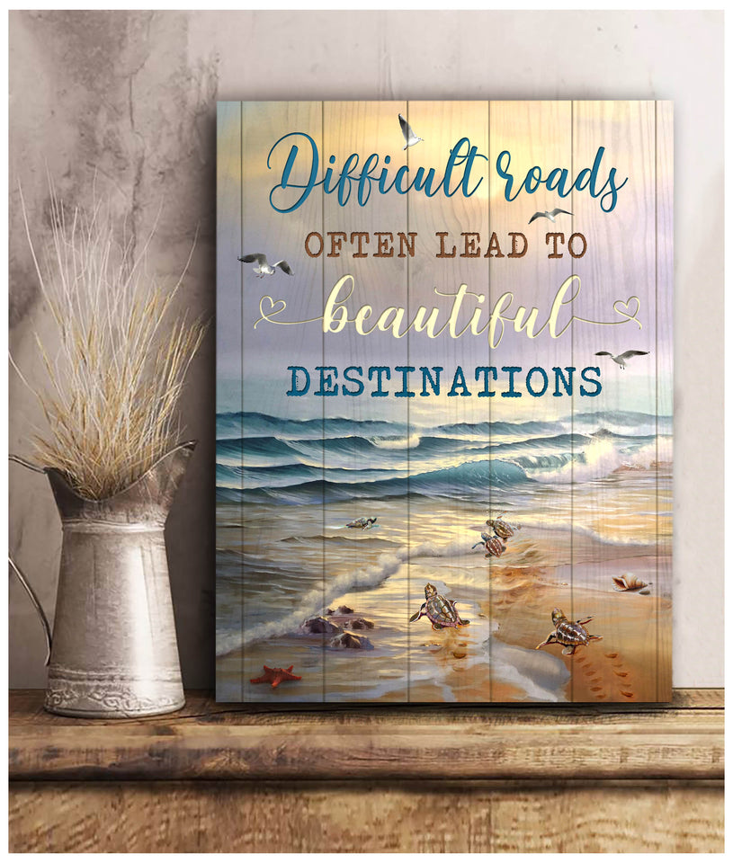 Turtle Canvas Difficult Roads Often Lead To Beautiful Destinations