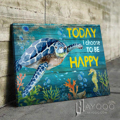 Turtle Canvas Today I Choose To Be Happy