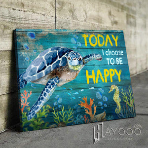Turtle - Canvas - Today I choose to be happy