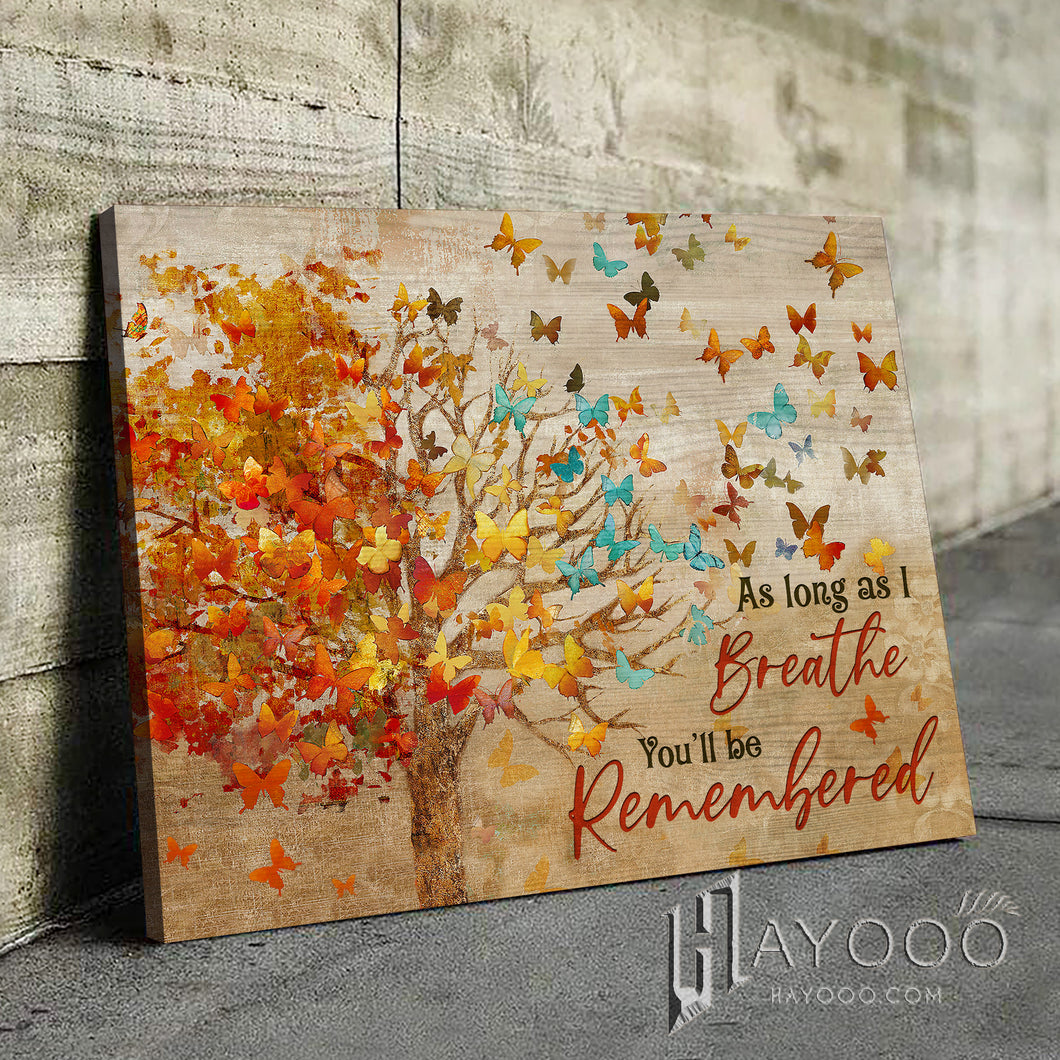 Butterfly Canvas You'Ll Be Remembered