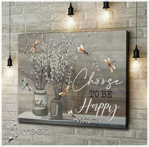 Dragonfly Canvas Today I Choose To Be Happy 2