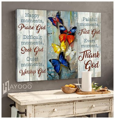 Butterfly Canvas Every Moment Thank God