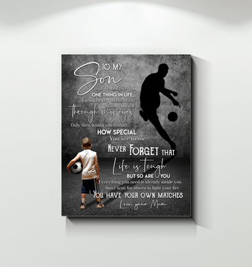 Soccer - Canvas - To My Son - You Have Your Own Matches
