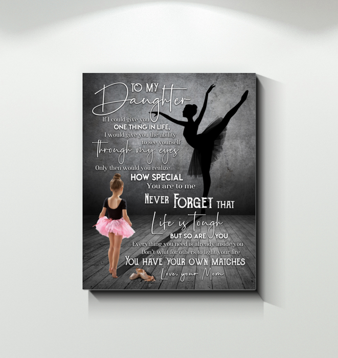 Ballet - Canvas - To My Daughter - You Have Your Own Matches