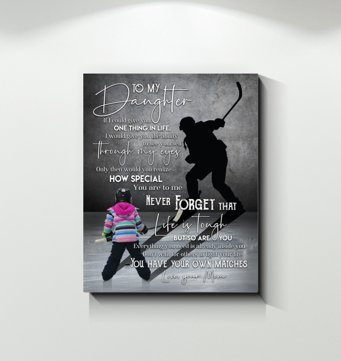 Hockey - Canvas - To My Daughter - You Have Your Own Matches