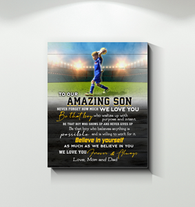 Soccer Canvas Custom Picture To Our Amazing Son Believe In Yourself