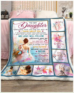 HAYOOO BEAUTIFLUL BALLET BLANKET - To My Daughter - My Love Will Follow Wherever You Go