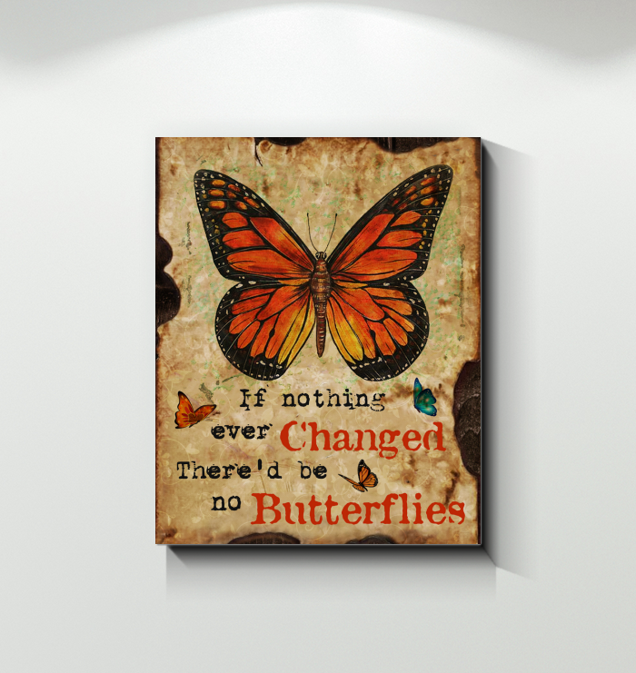 Canvas Butterfly If Nothing Ever Changed There'D Be No Butterfiles