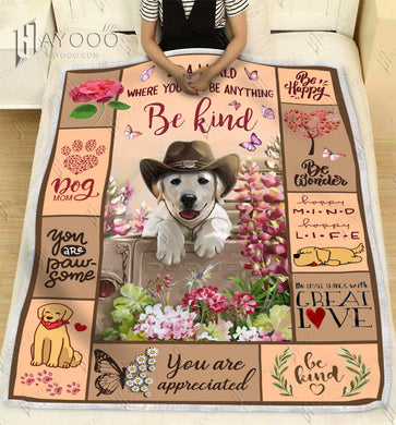 HAYOOO DOG BLANKET In A World Where You Can Be Anything Be Kind