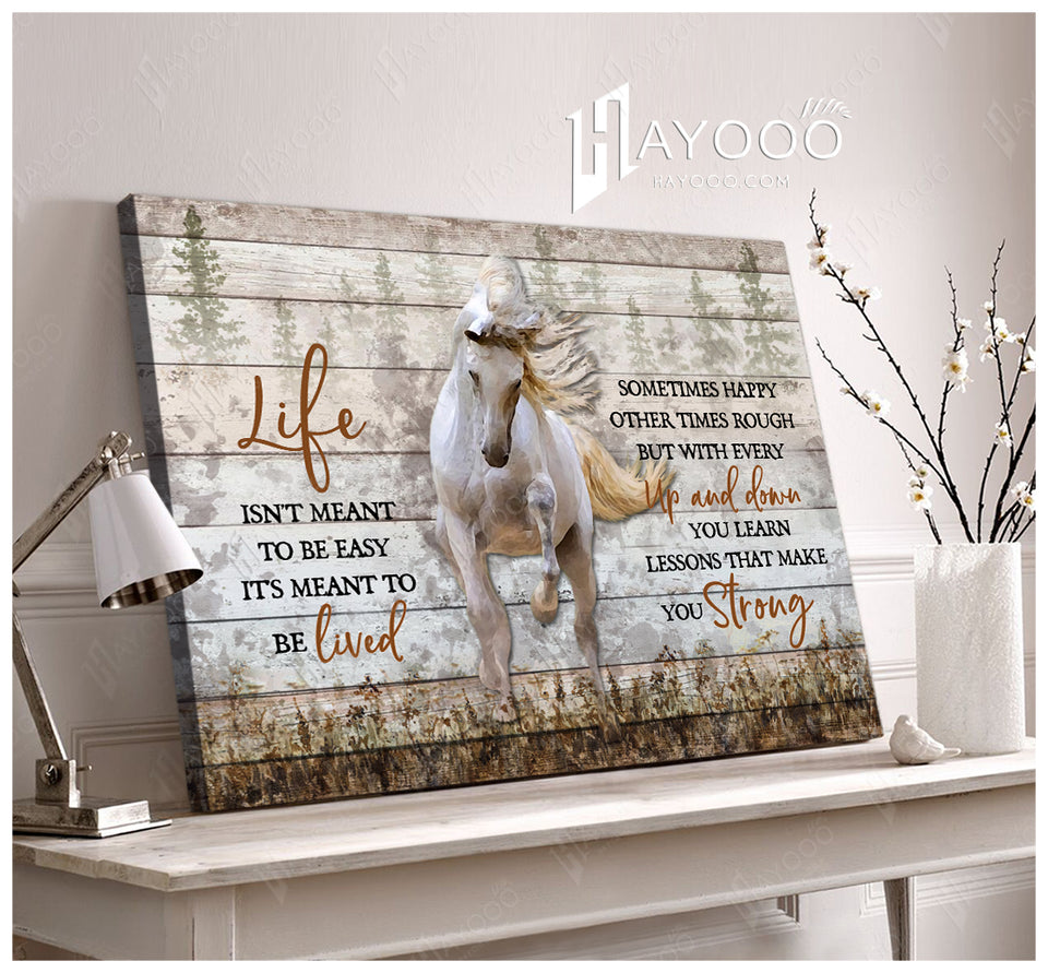 Horse Canvas Life Isn'T Meant To Be Easy