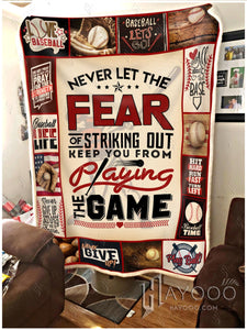 Hayooo Baseball Blanket Never Let The Fear Of Striking Out Keep You From Playing The Game