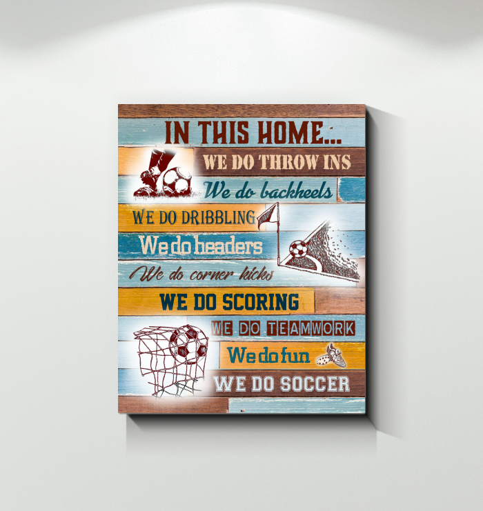 Soccer Canvas In This Home We Do Soccer